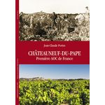 Sortie de l'ouvrage « Châteauneuf-du-Pape Première AOC de France » de Jean-Claude Portes