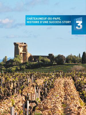 """"""" Châteauneuf-du-Pape, histoire d'une success story """""""